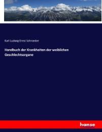 Handbuch der Krankheiten der weiblichen Geschlechtsorgane