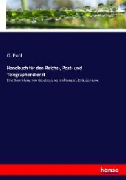 Handbuch für den Reichs-, Post- und Telegraphendienst