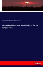 Herrn Martinieres neue Reise in die nordischen Landschaften