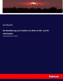 Die Bevölkerung von Frankfurt am Main im XIV. und XV. Jahrhundert
