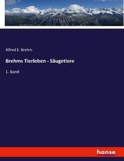 Brehms Tierleben - Säugetiere