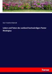 Leben und Taten des weiland hochwürdigen Pastor Rindvigius