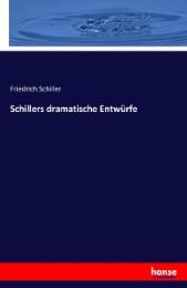 Schillers dramatische Entwürfe