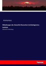 Mitteilungen des Kaiserlich Deutschen Archäologischen Instituts