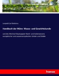 Handbuch der Münz- Maass- und Gewichtskunde