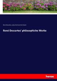René Descartes' philosophiche Werke