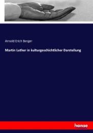 Martin Luther in kulturgeschichtlicher Darstellung
