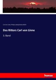 Des Ritters Carl von Linne