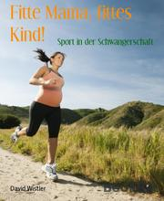 Fitte Mama, fittes Kind!