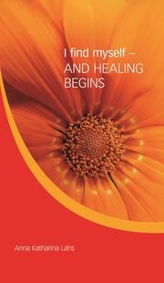I find myself - AND HEALING BEGINS