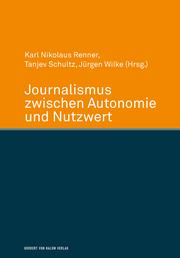Journalismus zwischen Autonomie und Nutzwert