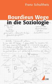 Bourdieus Wege in die Soziologie