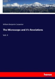 The Microscope and it's Revelations