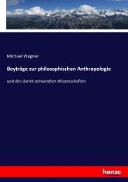 Beyträge zur philosophischen Anthropologie