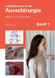 Leitsymptome in der Aurachirurgie Band 1
