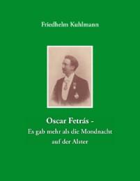 Oscar Fetrás - Es gab mehr als die Mondnacht auf der Alster