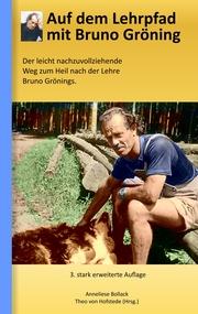 Auf dem Lehrpfad mit Bruno Gröning