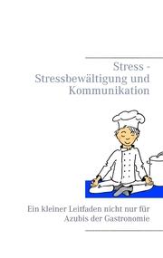 Stress - Stressbewältigung und Kommunikation