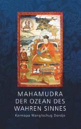 Mahamudra - Der Ozean des wahren Sinnes