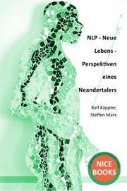 NLP - Neue Lebens - Perspektiven eines Neandertalers