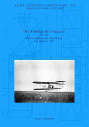 Die Anfänge der Fliegerei - Teil IV