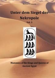 Unter dem Siegel der Nekropole 3: Mummies of the Kings and Queens of Ancient Egypt