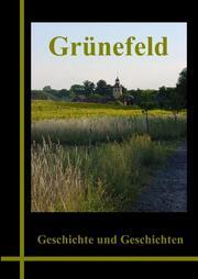 Grünefeld - Geschichte und Geschichten 2009