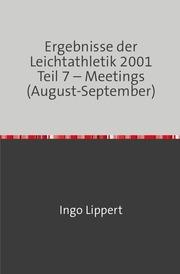 Ergebnisse der Leichtathletik 2001 Teil 7 - Meetings (August-September)