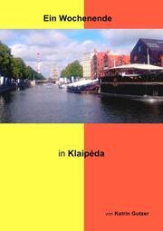 Ein Wochenende in Klaipeda