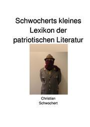 Schwocherts kleines Lexikon der patriotischen Literatur