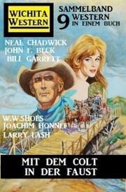 Mit dem Colt in der Faust: Wichita Sammelband 9 Western