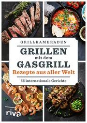 Grillen mit dem Gasgrill - Rezepte aus aller Welt