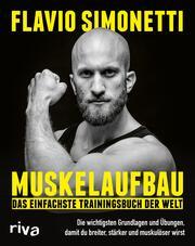 Muskelaufbau - Das einfachste Trainingsbuch der Welt