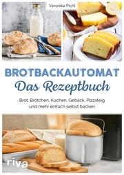 Brotbackautomat - Das Rezeptbuch