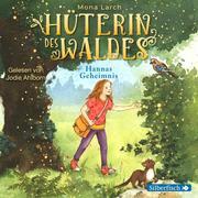 Hüterin des Waldes - Hannas Geheimnis