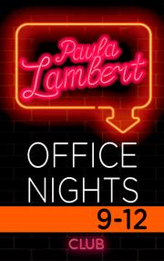Paula Lambert - Office Nights 9-12