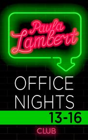 Paula Lambert - Office Nights 13-16