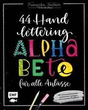 Handlettering - 44 Alphabete für alle Anlässe: Leg los, entdecke deinen Stil!