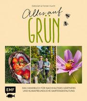 Alles auf Grün - Das Handbuch für nachhaltiges Gärtnern und klimafreundliche Gartengestaltung - Cover