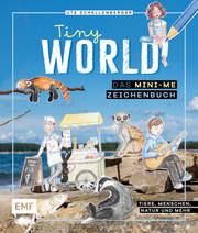 Tiny World - Zeichnen im Mini-Me-Format