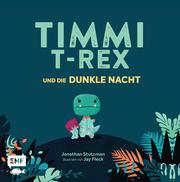 Timmi T-Rex und die dunkle Nacht