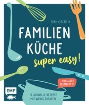 Familienküche - super easy!