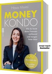Money Kondo - Wie du heute deine Finanzen aufräumst und morgen freier lebst