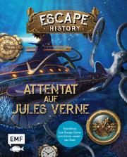 Escape History - Attentat auf Jules Verne: Interaktives Live-Escape-Game zum Immer-wieder-neu-lösen