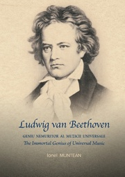 Ludwig van Beethoven: Geniu nemuritor al Muzicii Universale