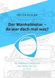 Der Wankelmotor - da war doch mal was?