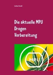 Die aktuelle MPU Drogen Vorbereitung