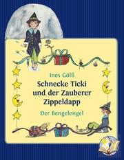 Schnecke Ticki und der Zauberer Zippeldapp - Der Bengelengel