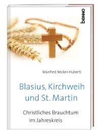 Blasius, Kirchweih und Sankt Martin