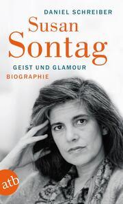 Susan Sontag - Geist und Glamour